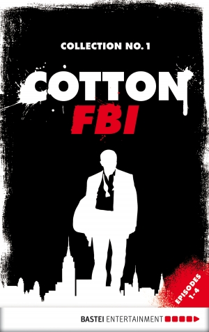 Cover zur kostenlosen eBook-Leseprobe von »Cotton FBI Collection No. 1«