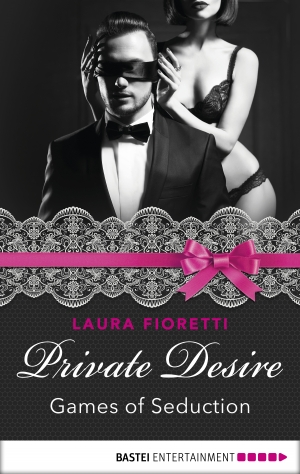 Cover zur kostenlosen eBook-Leseprobe von »Private Desire - Games of Seduction«