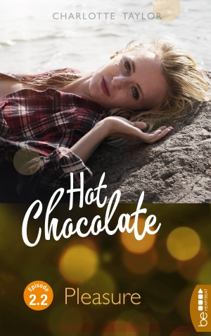 Cover zur kostenlosen eBook-Leseprobe von »Hot Chocolate - Pleasure«