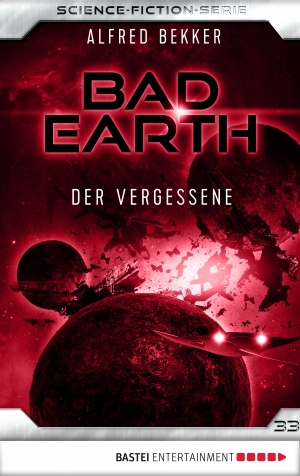 Cover zur kostenlosen eBook-Leseprobe von »Bad Earth 33 - Science-Fiction-Serie«