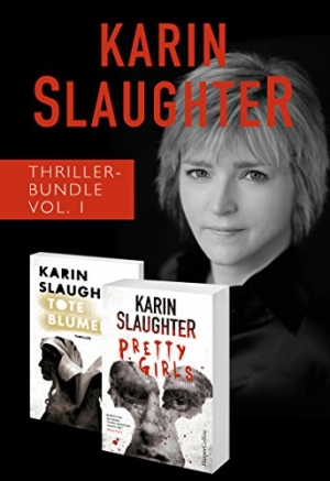 Cover zur kostenlosen eBook-Leseprobe von »Karin Slaughter Thriller-Bundle Vol. 1 (Tote Blumen / Pretty Girls)«