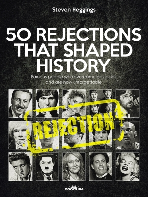 Cover zur kostenlosen eBook-Leseprobe von »50 REJECTIONS THAT SHAPED HISTORY«