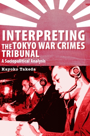 Cover zur kostenlosen eBook-Leseprobe von »Interpreting the Tokyo War Crimes Tribunal«