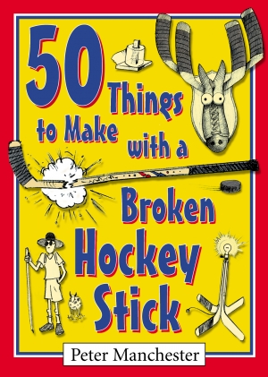 Cover zur kostenlosen eBook-Leseprobe von »50 Things to Make with a Broken Hockey Stick«