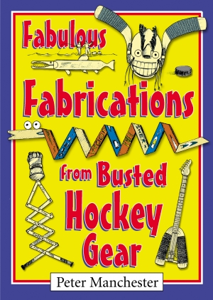 Cover zur kostenlosen eBook-Leseprobe von »Fabulous Fabrications from Busted Hockey Gear«
