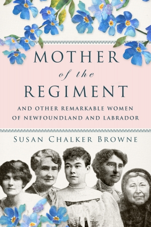 Cover zur kostenlosen eBook-Leseprobe von »Mother of the Regiment and Other Remarkable Women of Newfoundland and Labrador«
