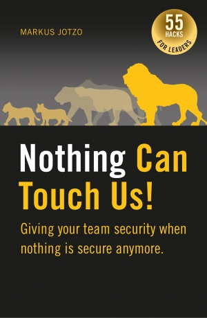 Cover zur kostenlosen eBook-Leseprobe von »Nothing can touch us! Giving your team security when nothing is secure anymore.«