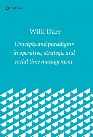 Cover zur kostenlosen eBook-Leseprobe von »Concepts and paradigms in operative, strategic and social time management«