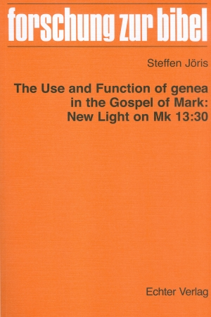 Cover zur kostenlosen eBook-Leseprobe von »The use and function of genea in the Gospel of Mark: New Light on Mk 13:30«