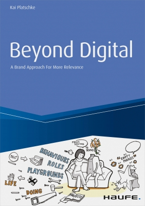 Cover zur kostenlosen eBook-Leseprobe von »Beyond Digital: A Brand Approach For More Relevance«