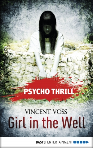 Cover zur kostenlosen eBook-Leseprobe von »Psycho Thrill - Girl in the Well«