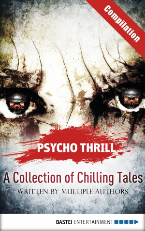 Cover zur kostenlosen eBook-Leseprobe von »Psycho Thrill - A Collection of Chilling Tales«