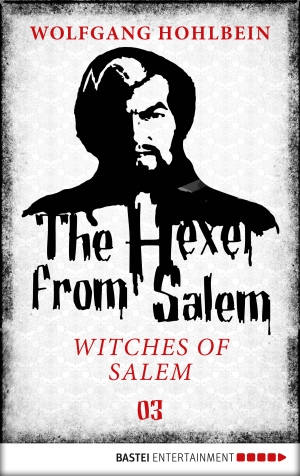 Cover zur kostenlosen eBook-Leseprobe von »The Hexer from Salem - Witches of Salem«