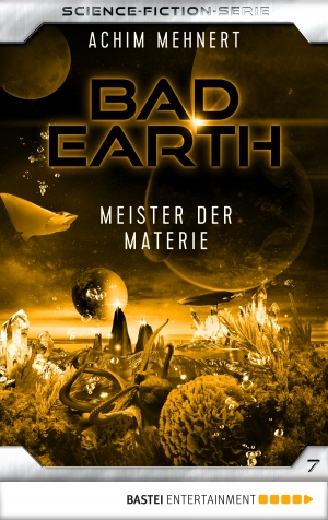 Cover zur kostenlosen eBook-Leseprobe von »Bad Earth 7 - Science-Fiction-Serie«
