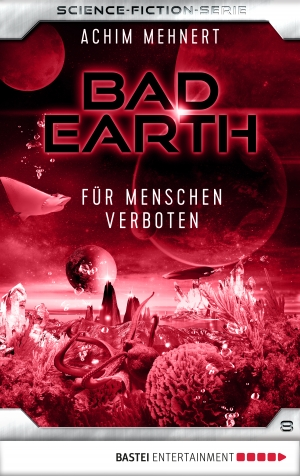 Cover zur kostenlosen eBook-Leseprobe von »Bad Earth 8 - Science-Fiction-Serie«