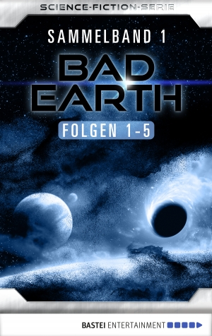 Cover zur kostenlosen eBook-Leseprobe von »Bad Earth Sammelband 1 - Science-Fiction-Serie«
