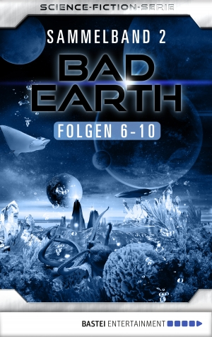 Cover zur kostenlosen eBook-Leseprobe von »Bad Earth Sammelband 2 - Science-Fiction-Serie«