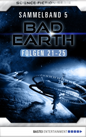 Cover zur kostenlosen eBook-Leseprobe von »Bad Earth Sammelband 5 - Science-Fiction-Serie«