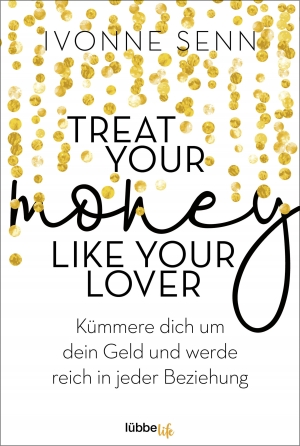 Cover zur kostenlosen eBook-Leseprobe von »Treat Your Money Like Your Lover«
