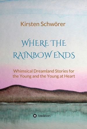 Cover zur kostenlosen eBook-Leseprobe von »Where the Rainbow ends«