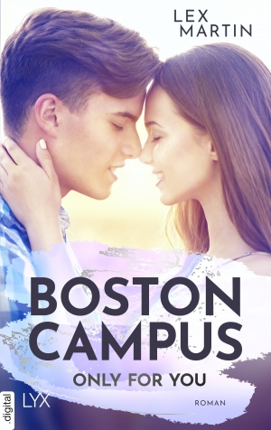 Cover zur kostenlosen eBook-Leseprobe von »Boston Campus - Only for You«