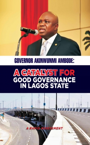 Cover zur kostenlosen eBook-Leseprobe von »GOVERNOR AKINWUNMI AMBODE:  A CATALYST FOR GOOD GOVERNANCE  IN LAGOS STATE«