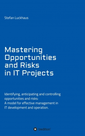 Cover zur kostenlosen eBook-Leseprobe von »Mastering Opportunities and Risks in IT Projects«