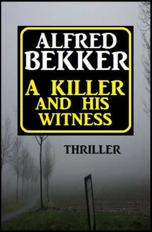 Cover zur kostenlosen eBook-Leseprobe von »​A Killer And His Witness«