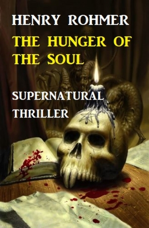 Cover zur kostenlosen eBook-Leseprobe von »Hunger Of The Soul: Supernatural Thriller«