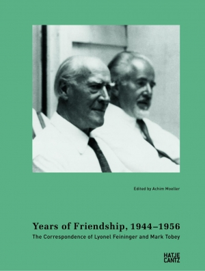 Cover zur kostenlosen eBook-Leseprobe von »Years of Friendship, 1944-1956: The Correspondence of Lyonel Feininger and Mark Tobey«