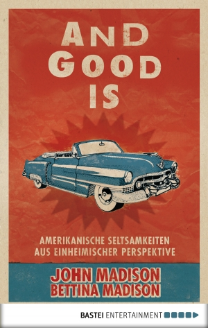 Cover zur kostenlosen eBook-Leseprobe von »And Good Is«