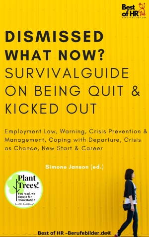 Cover zur kostenlosen eBook-Leseprobe von »Dismissed what now? Survival Guide on Being Quit & Kicked Out«