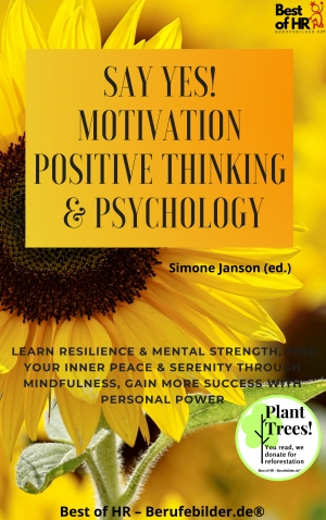 Cover zur kostenlosen eBook-Leseprobe von »Say Yes! Motivation Positive Thinking & Psychology«