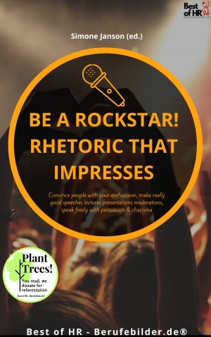 Cover zur kostenlosen eBook-Leseprobe von »Be a rock star! Rhetoric that Impresses«